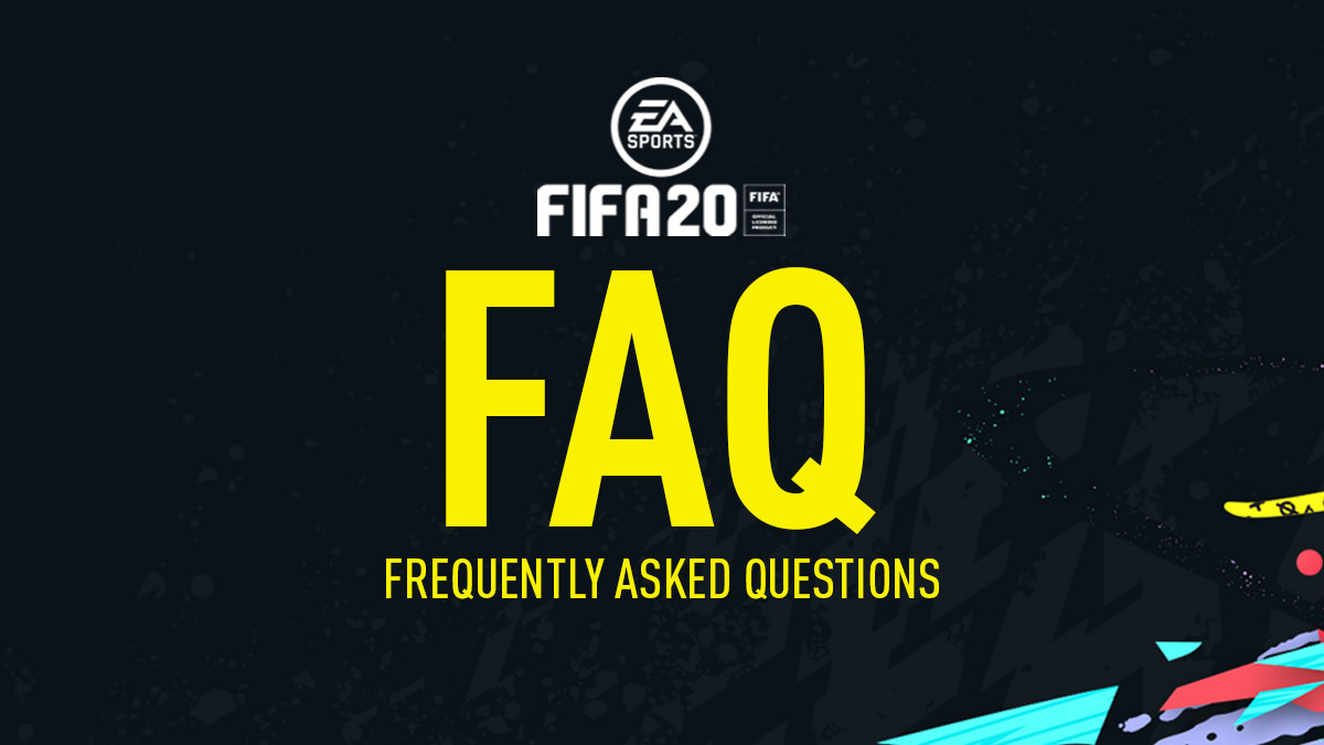 FIFA 20 FAQ (Frequently Asked Questions)