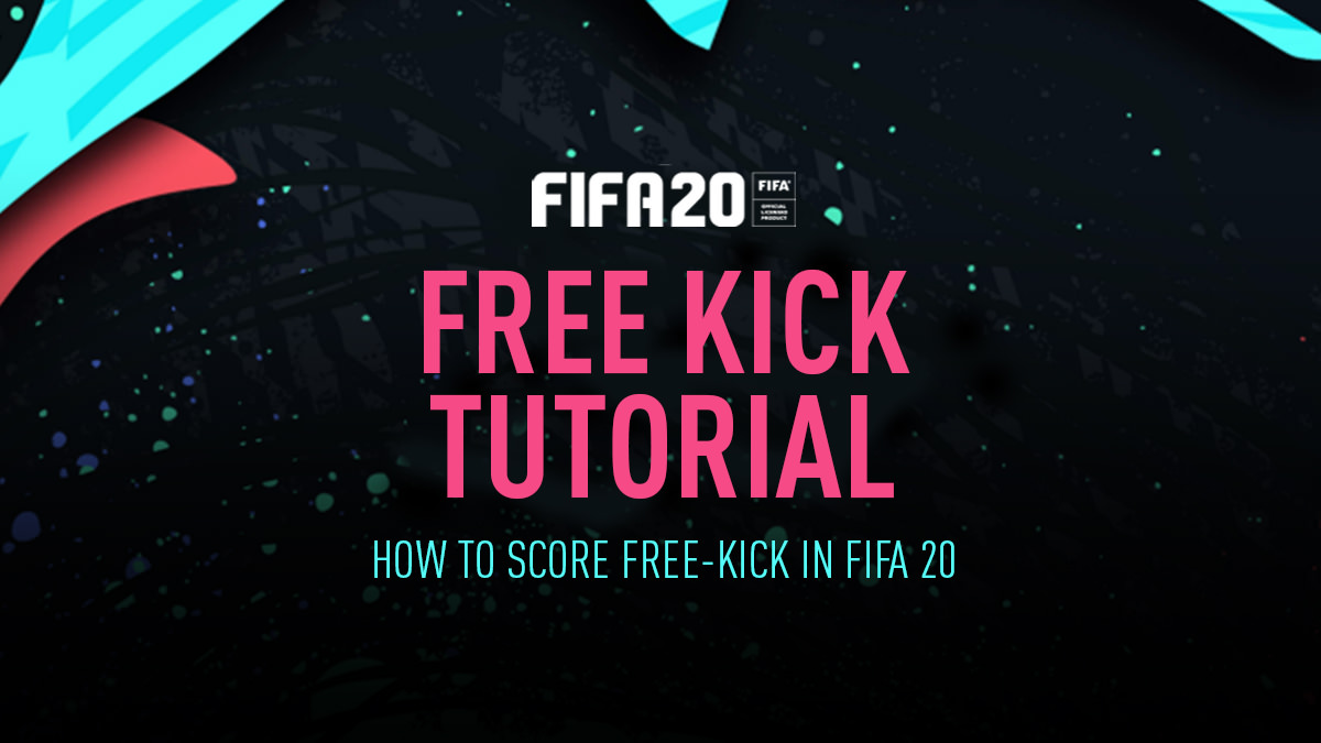 How to Score from Free Kicks in FIFA 20