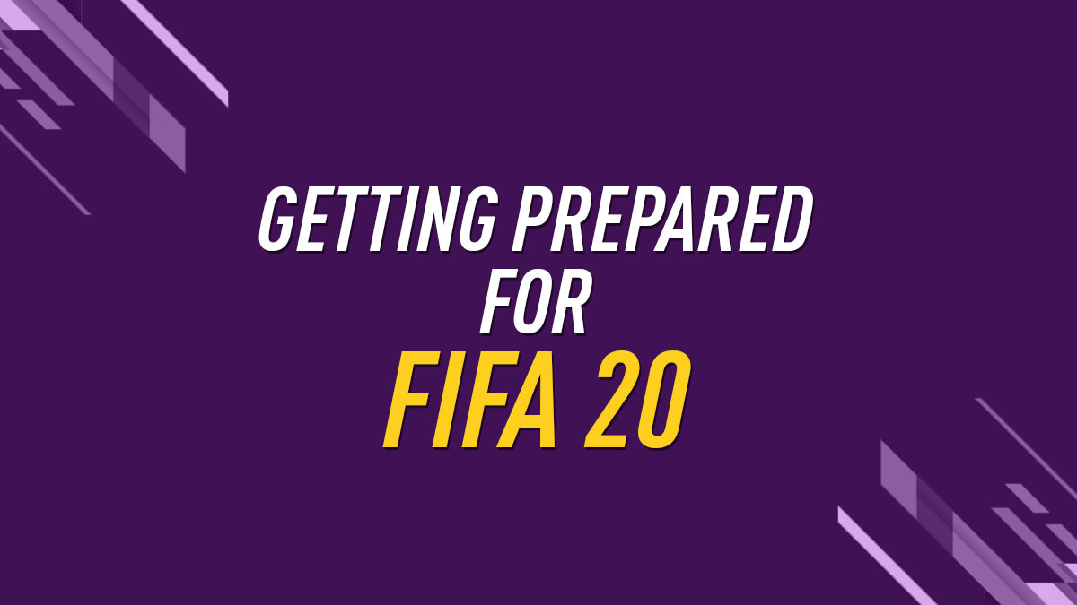 How to Get Prepared for FIFA 20