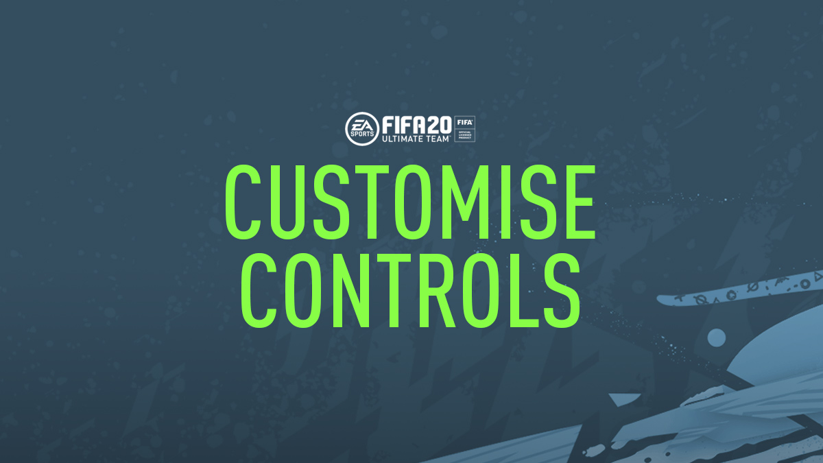 FIFA 20 Customise Controls & Controller Settings