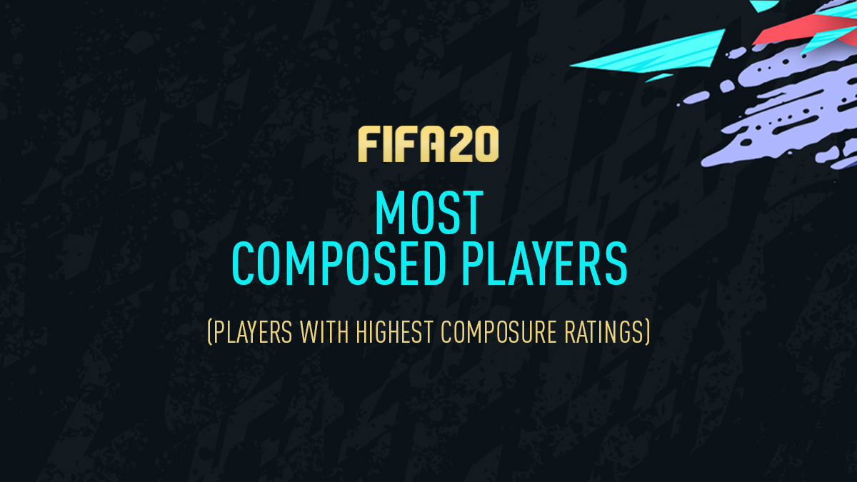 FIFA 20 Players with Best Composure