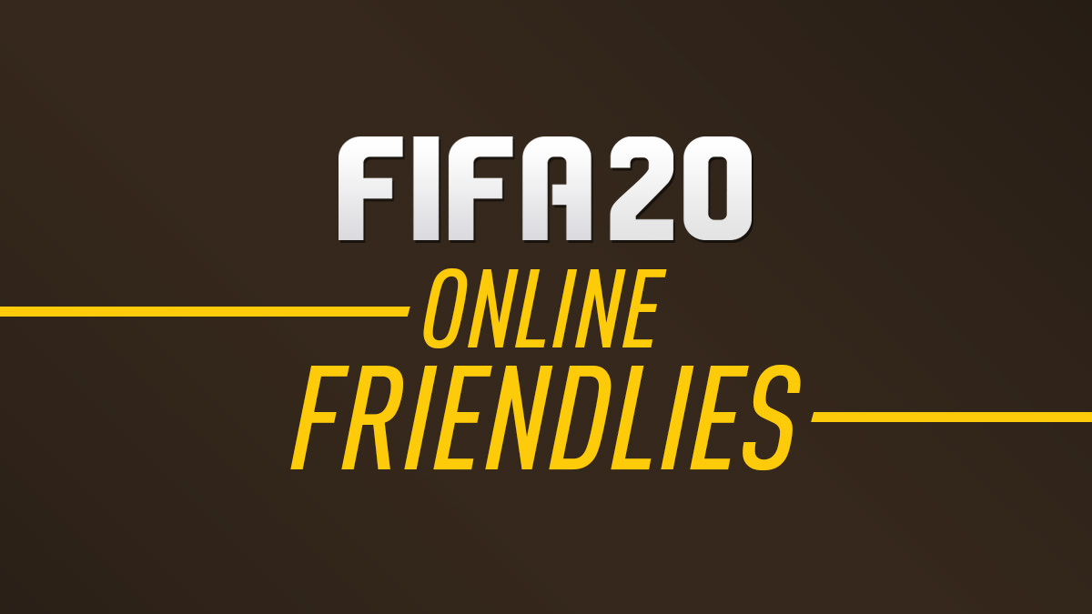 Online Friendlies in FIFA 20