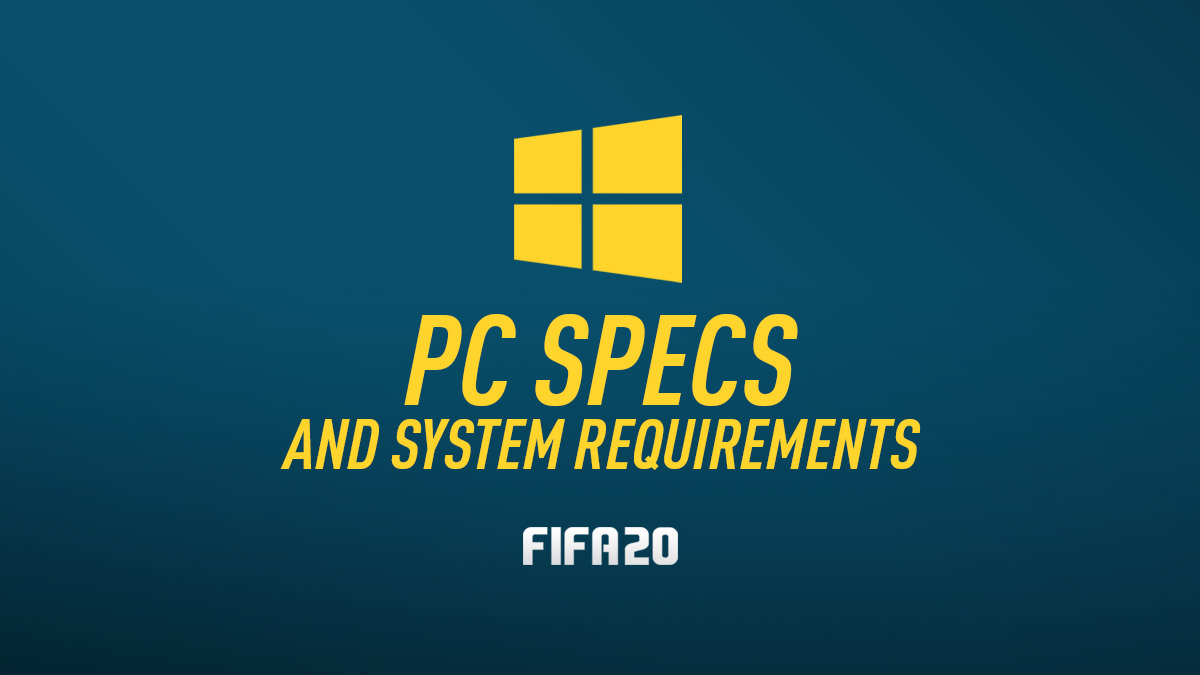 FIFA 20 PC Specs & System Requirements