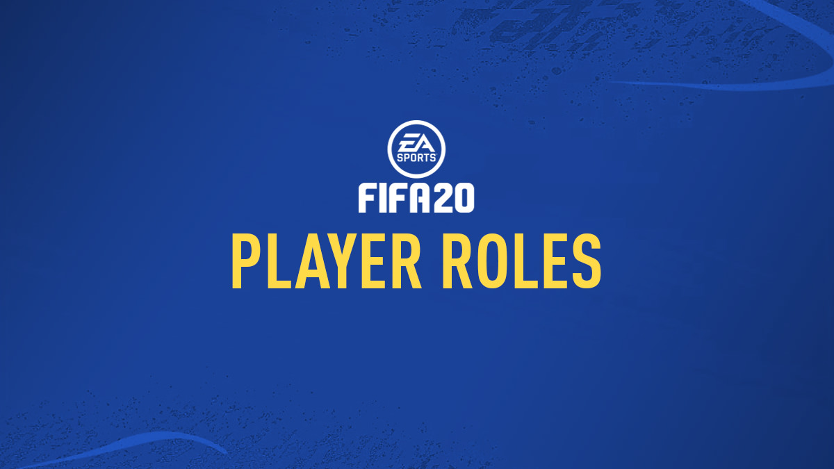 Player Roles in FIFA 20