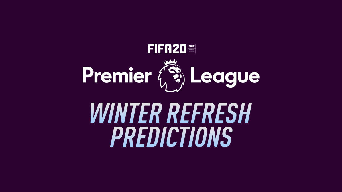 FUT 20 Winter Refresh Predictions: Premier League