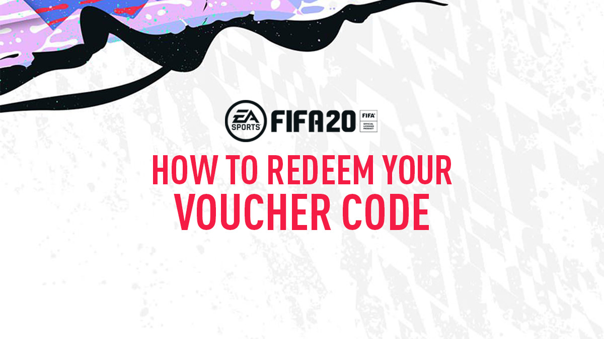 How to Redeem Your FIFA 20 Voucher Code