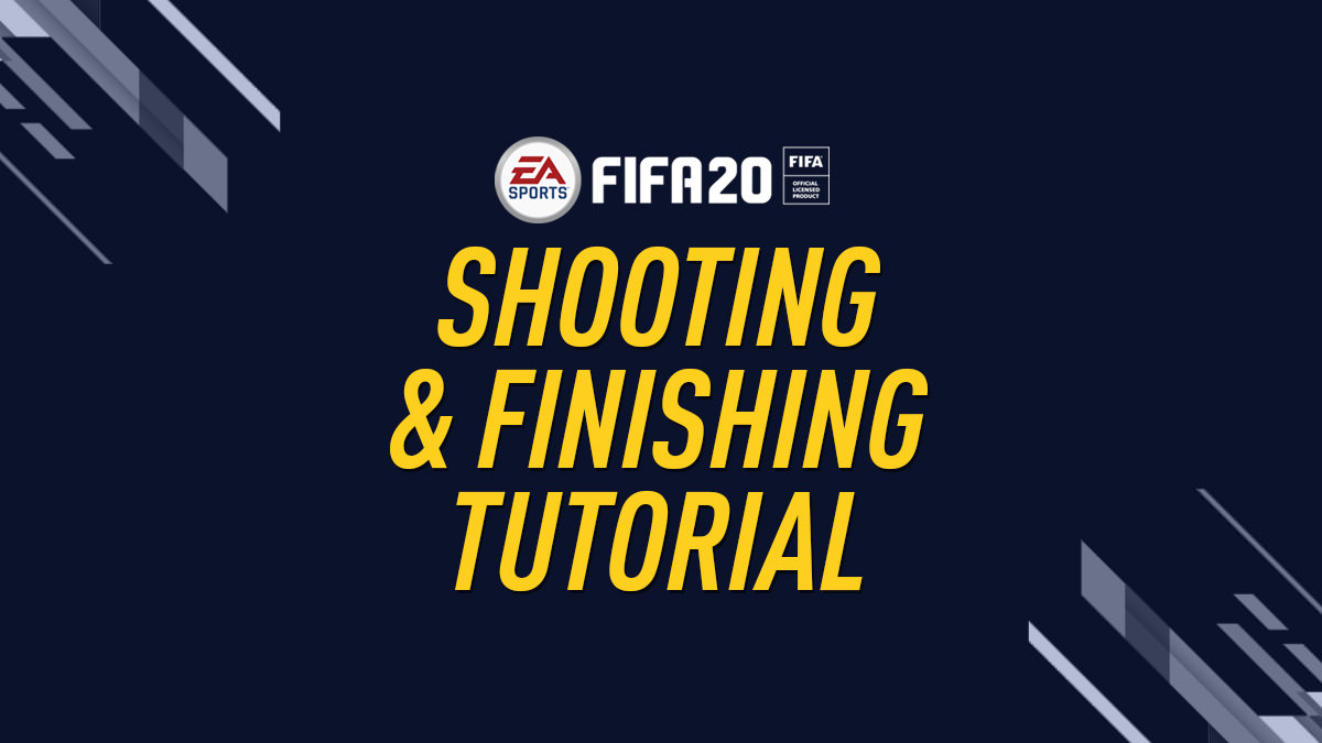 FIFA 20 Shooting & Finishing Guide