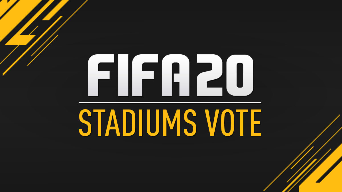 Vote for FIFA 20 New Stadiums