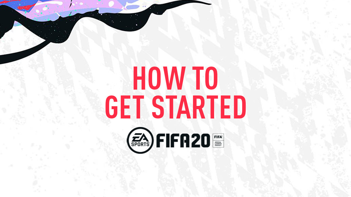FIFA 20 Starting Guide – How to Get Started
