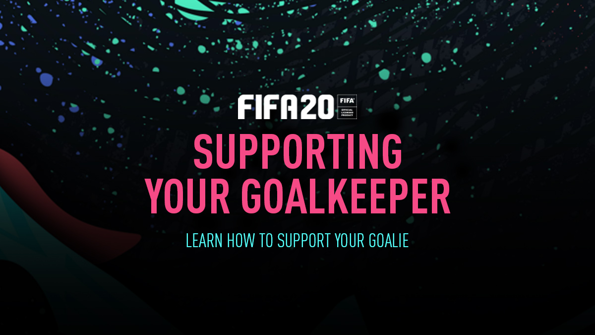 Supporting your Goalkeeper in FIFA 20