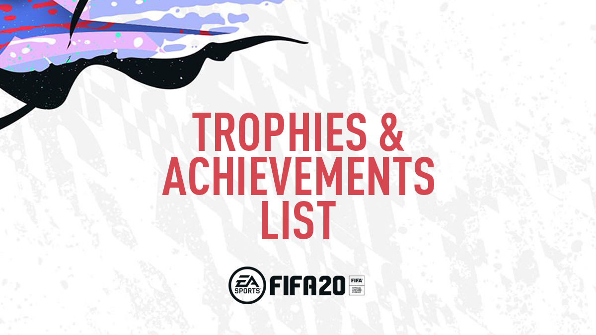 FIFA 20 Trophies & Achievements List (PS4 & Xbox One)
