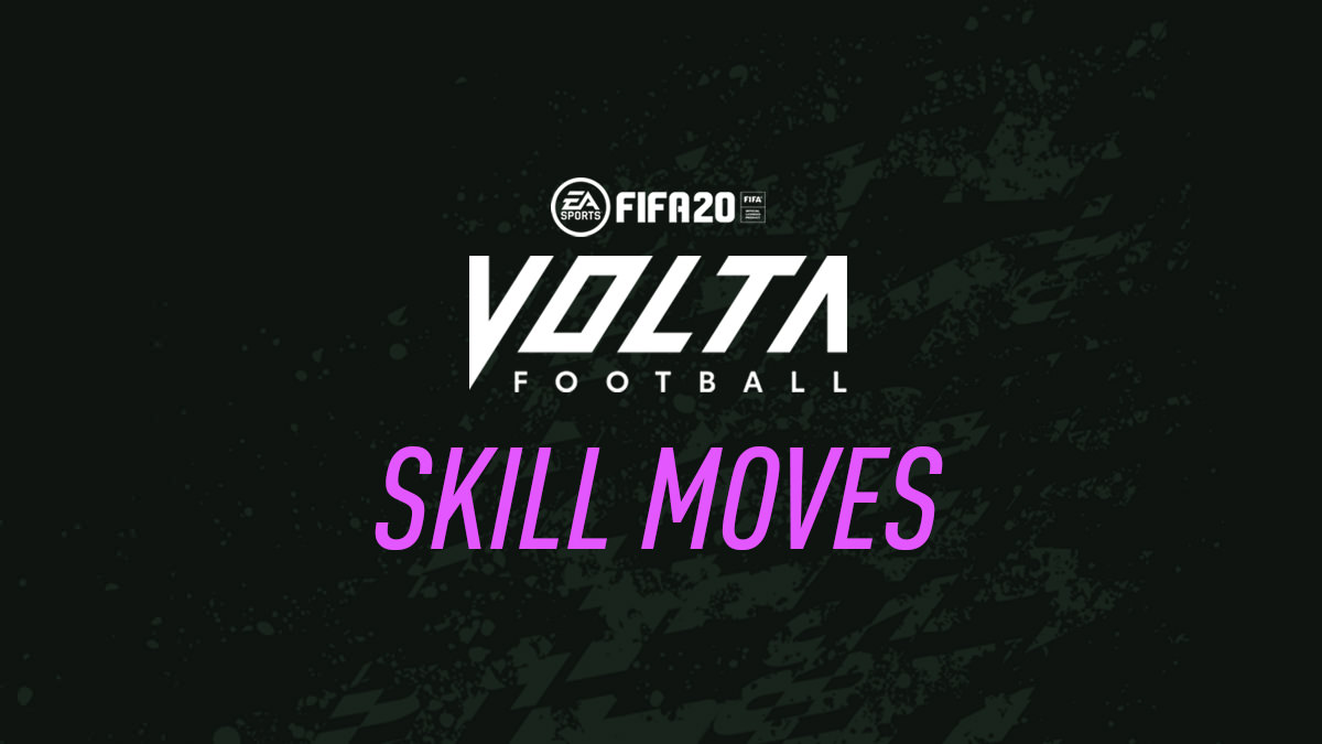 FIFA 20 Volta Football – Skill Moves