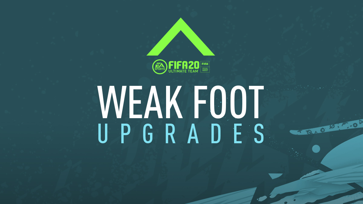 FIFA 20 Weak Foot Upgrades