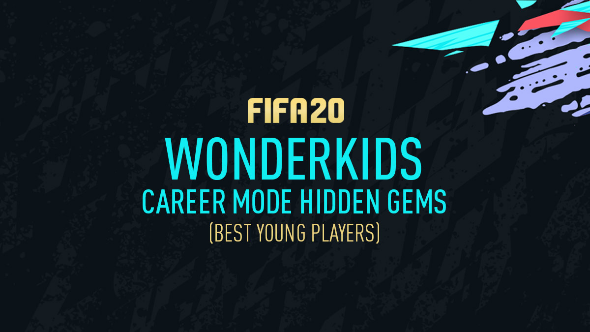 FIFA 20 Wonderkids – Career Mode Hidden Gems