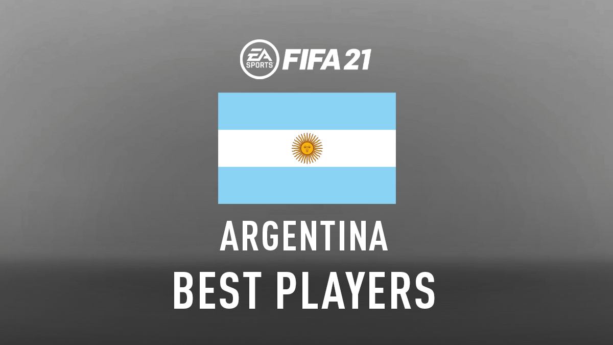 FIFA 21 – Best Argentinian Players (Top GKs, Defenders, Midfielders & Attackers)