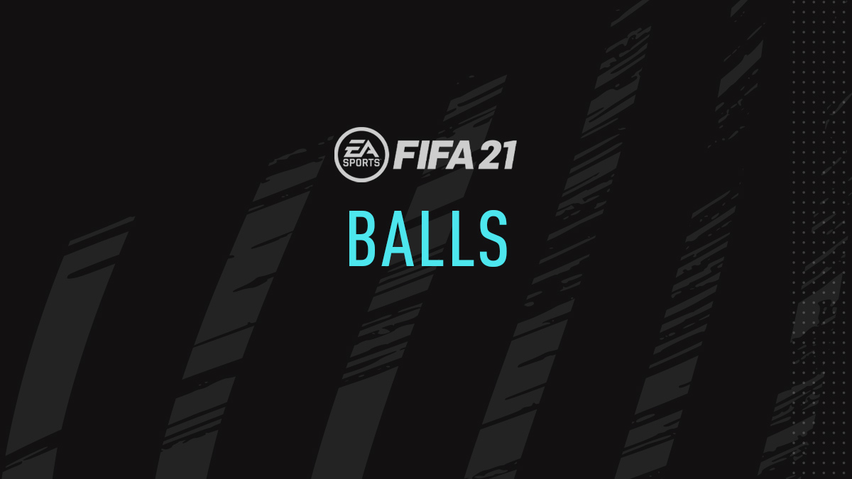 Balls - FIFA 21 Ultimate Team