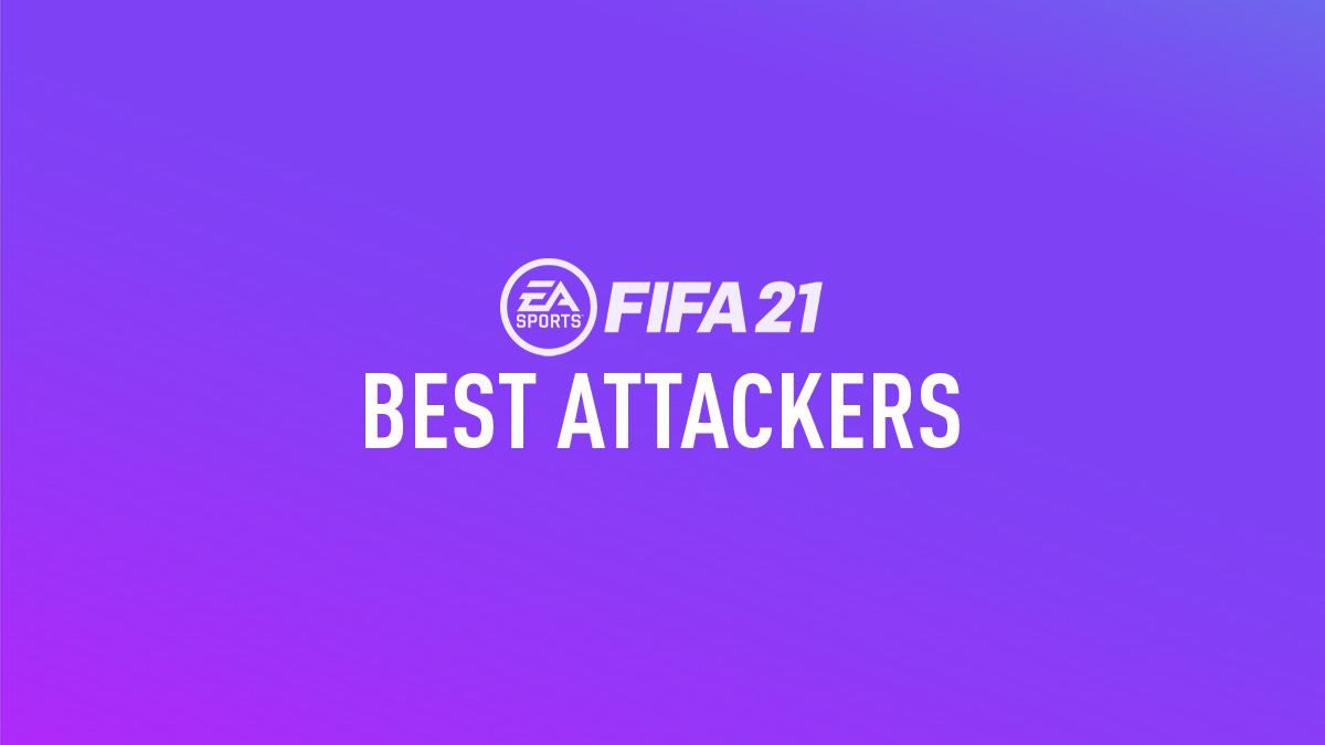 FIFA 21 Best Attackers (ST, CF, LW & RW)