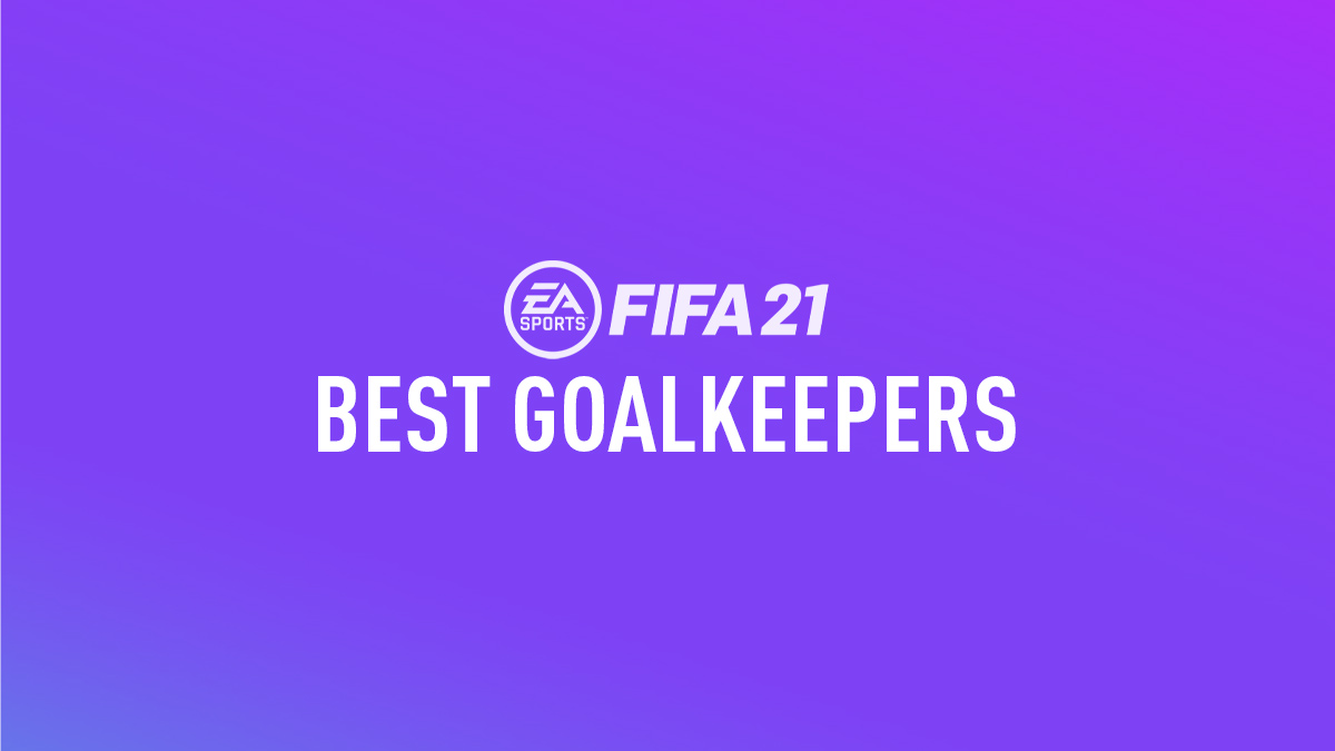 FIFA 21 Best Goalkeepers (GK)