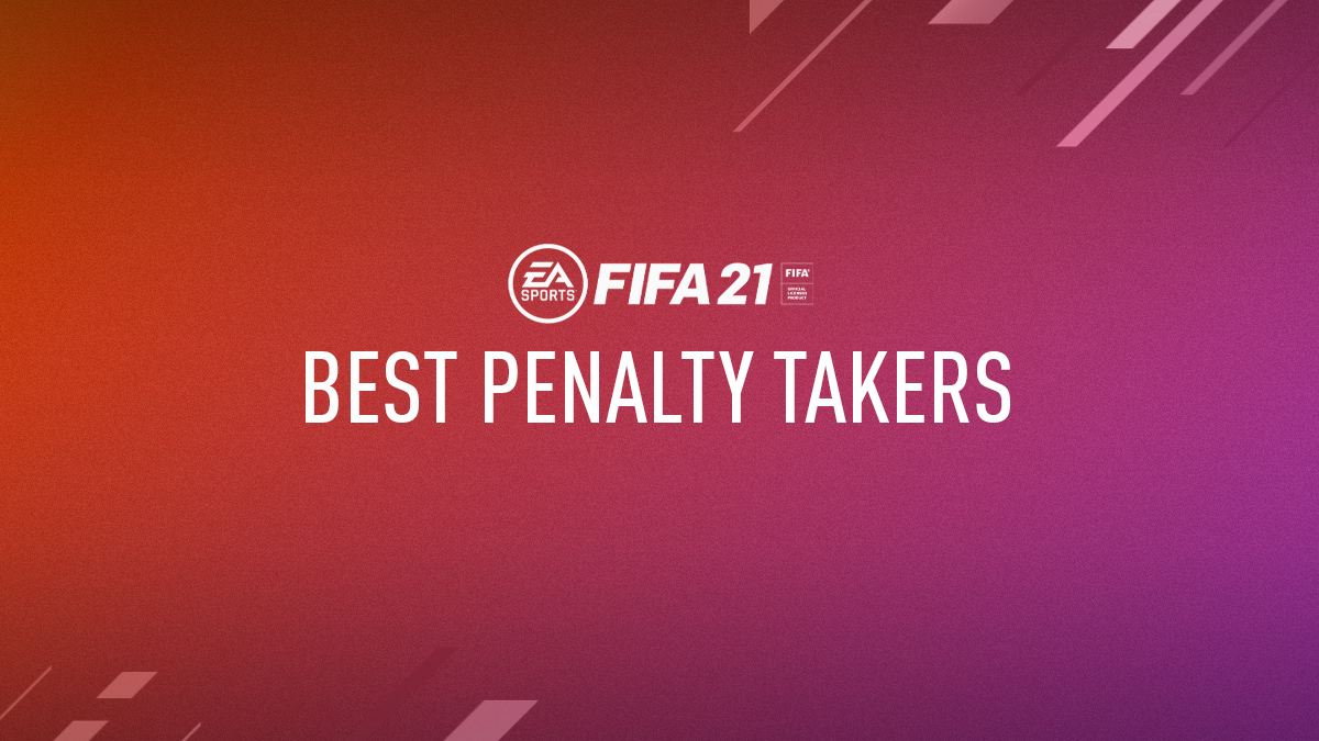 FIFA 21 Best Penalty Takers