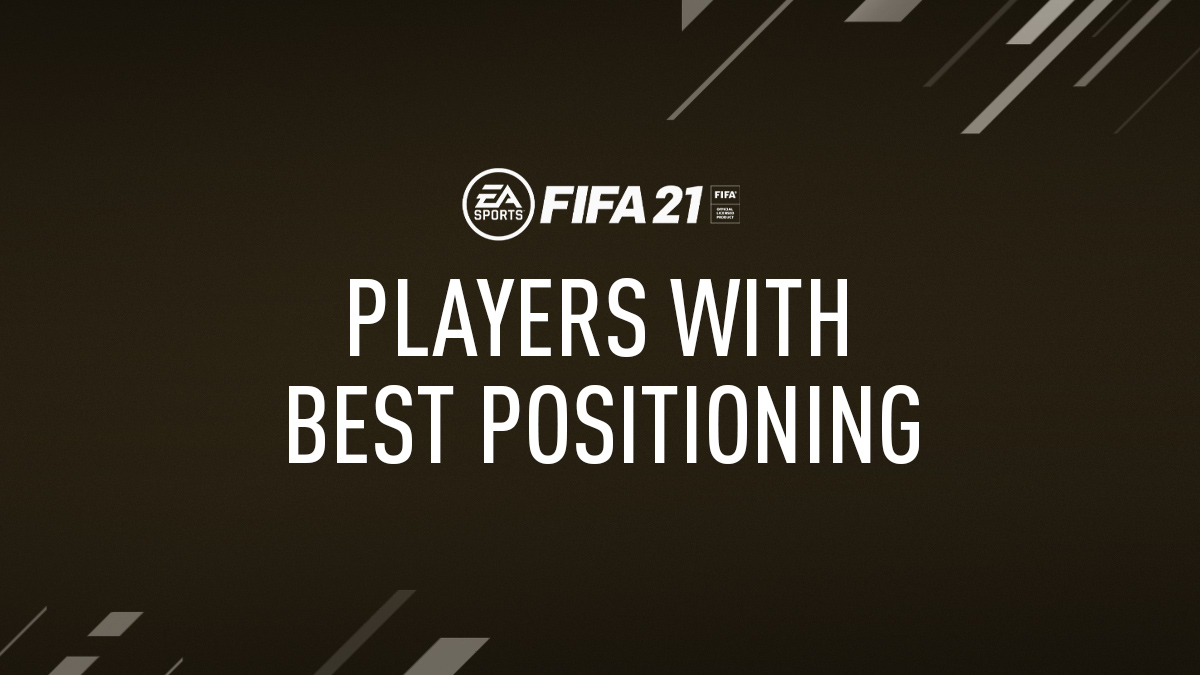 FIFA 21 – Players with Best Positioning