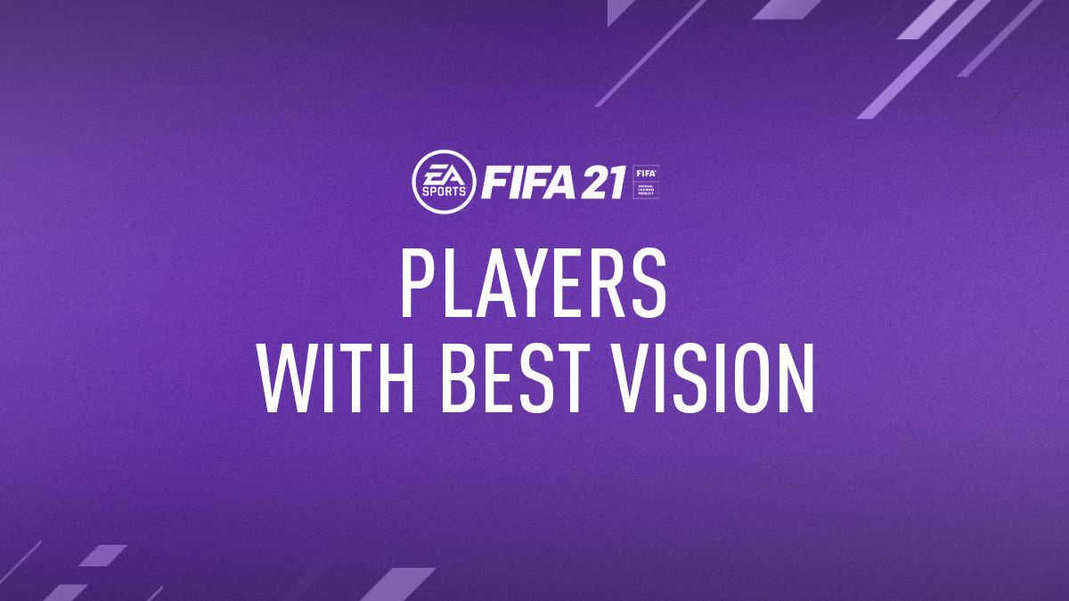 FIFA 21 Players with Best Vision