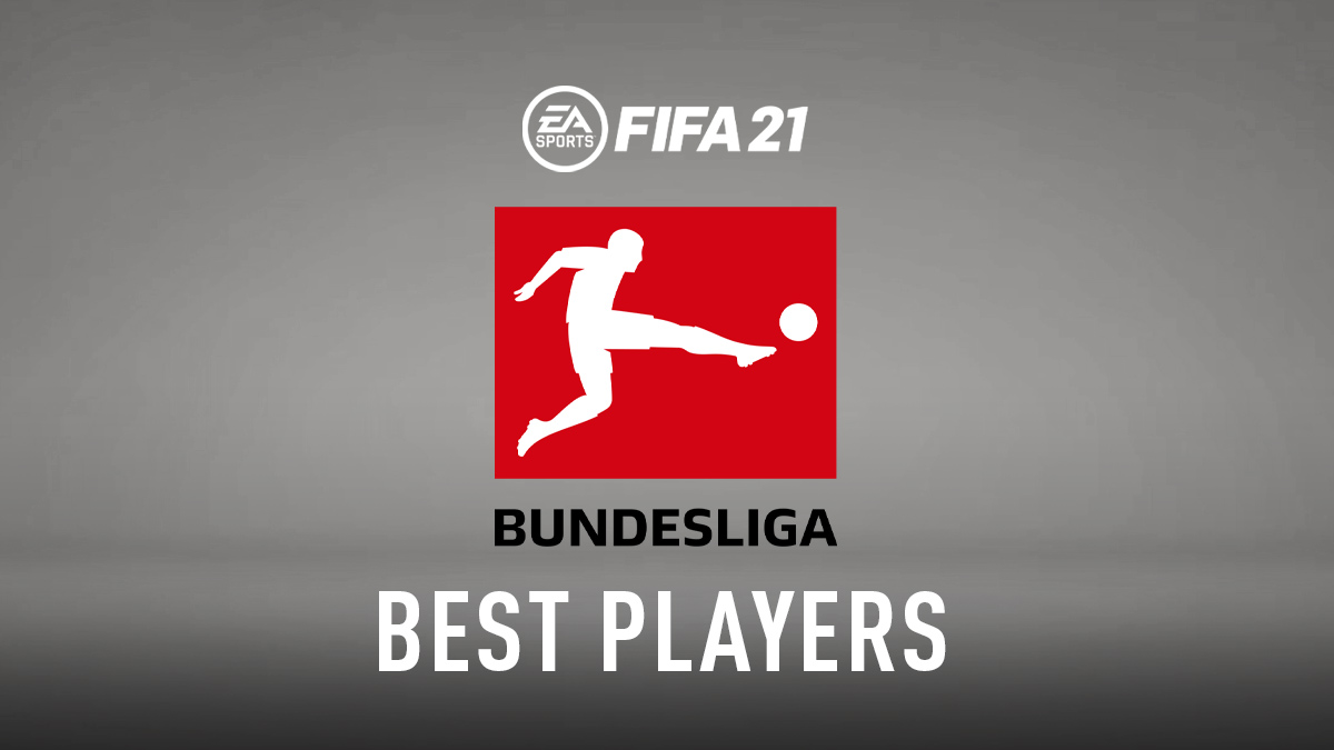 FIFA 21 – Bundesliga Best Players (Top GKs, Defenders, Midfielders & Attackers)
