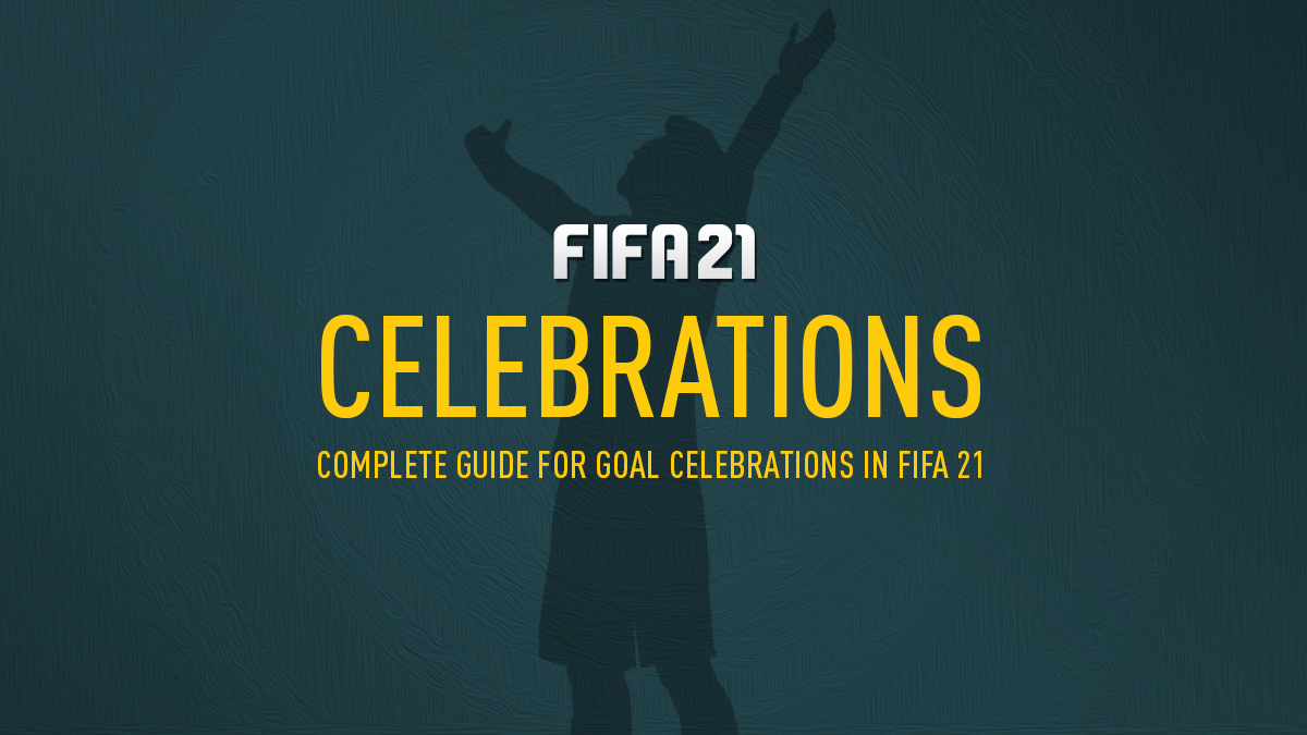 FIFA 21 Celebrations (New Celebrations, Guide & How to)