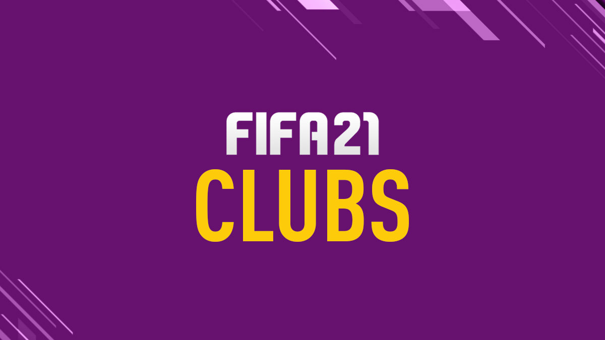 FIFA 21 Clubs and Teams