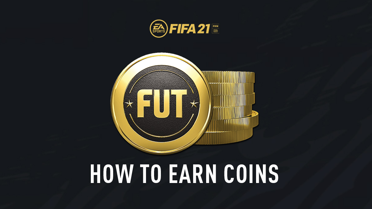 How to Earn FIFA 21 Coins