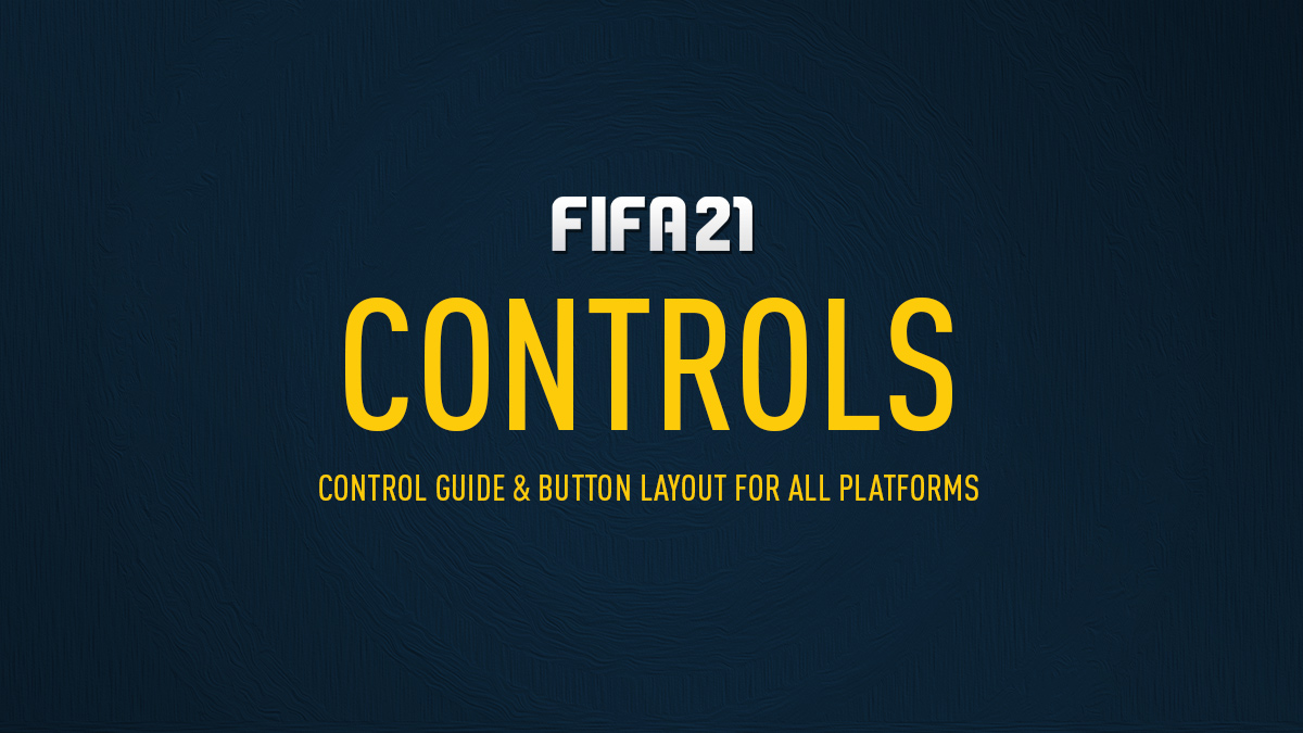 FIFA 21 Controls (PS4, PS5, Xbox One and PC)