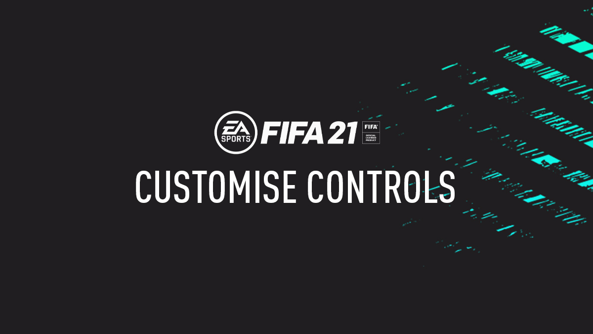 FIFA 21 Customise Controls & Controller Settings