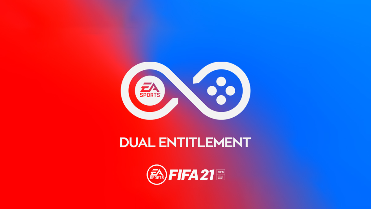 FIFA 21 Dual Entitlement Explained
