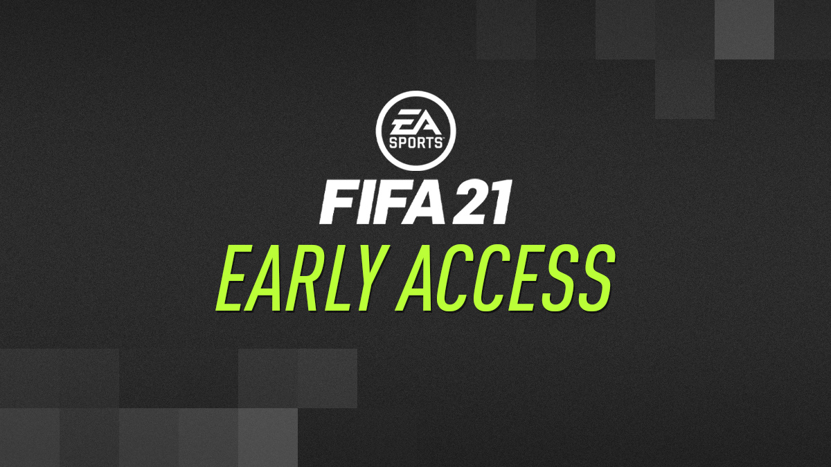 FIFA 21 Early Access – How to Play the Game Early