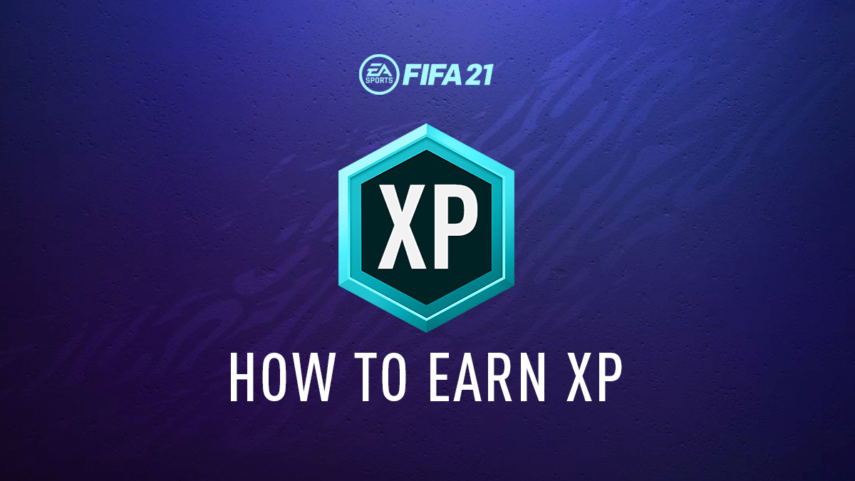 FIFA 21 – How to Gain XP
