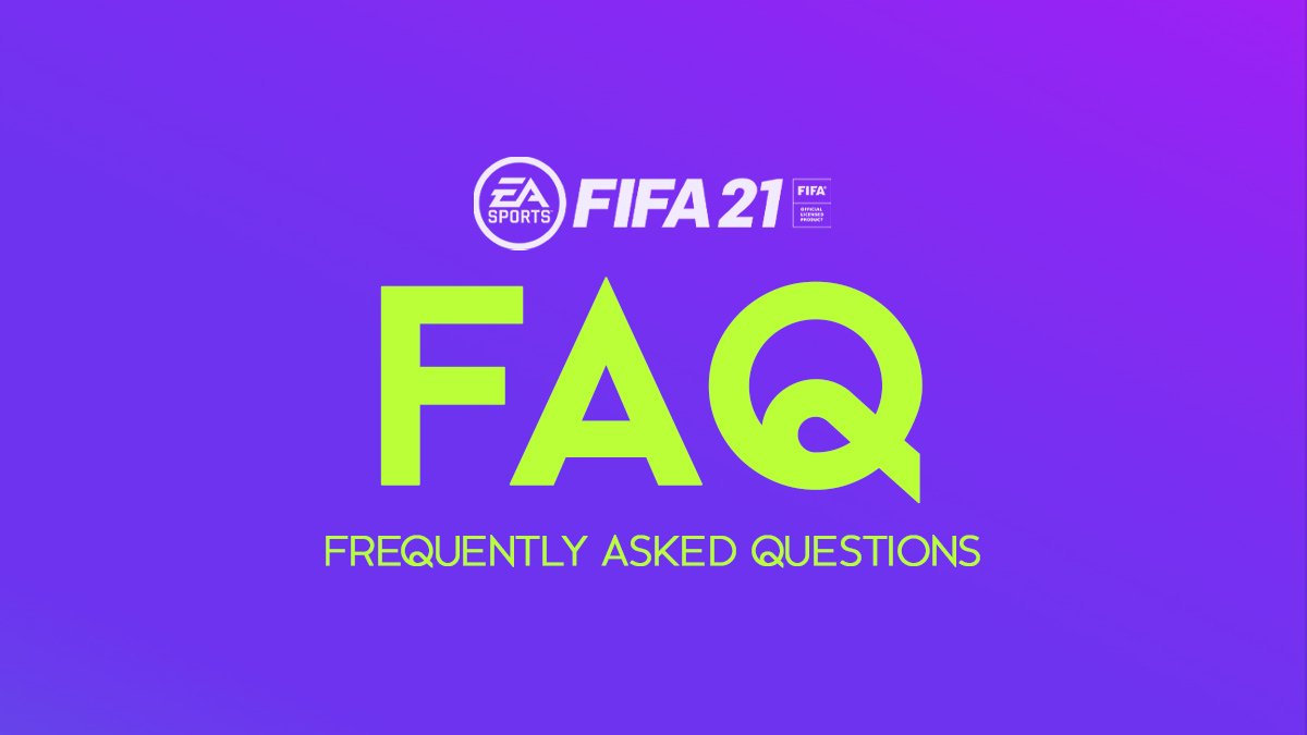 FIFA 21 FAQ (Frequently Asked Questions)