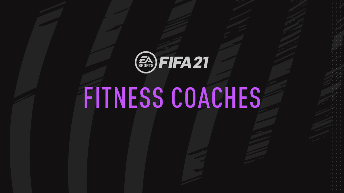 FIFA 21 Fitness Coaches