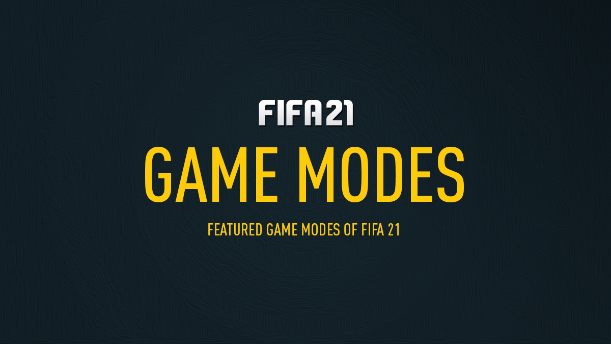 FIFA 21 Game Modes