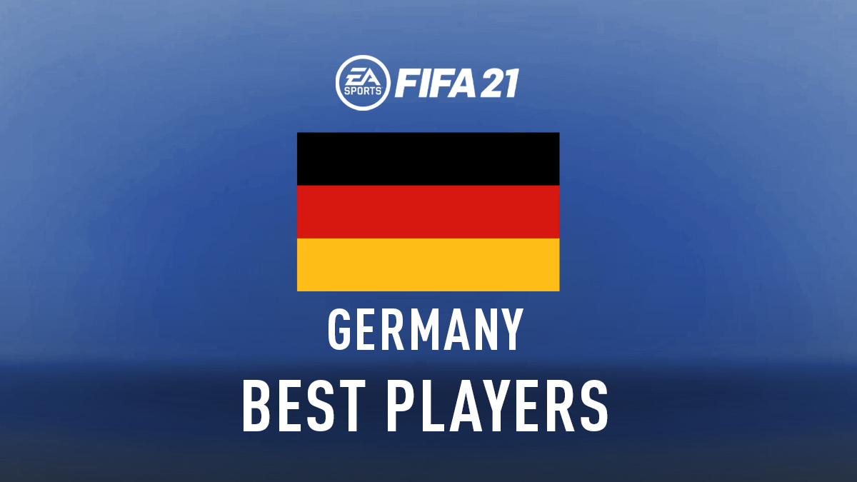 FIFA 21 – Best German Players (Top GKs, Defenders, Midfielders & Attackers)