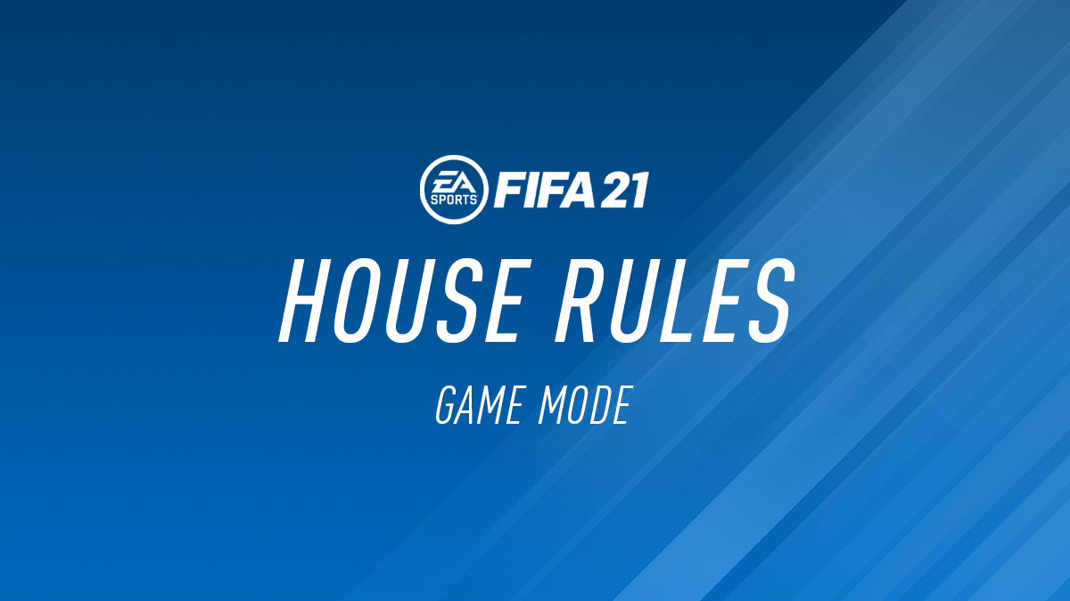 FIFA 21 – House Rules