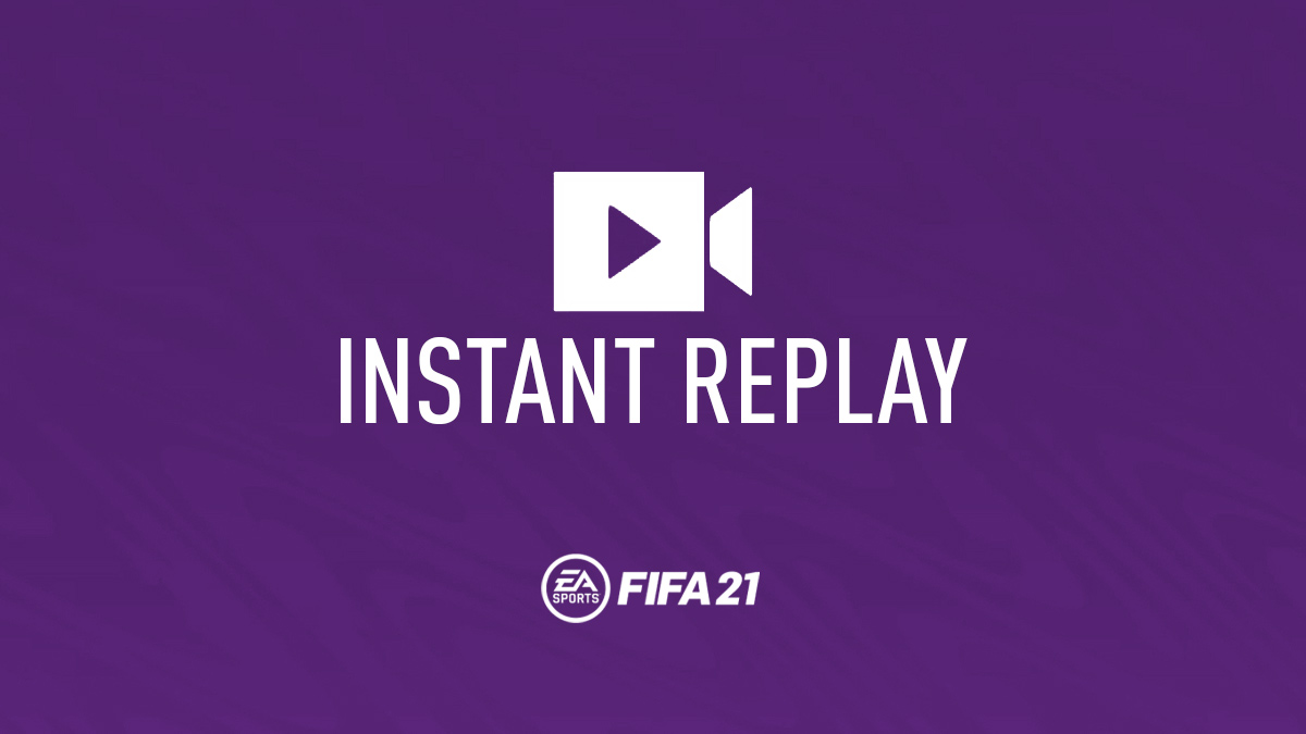 FIFA 21 – Instant Replay