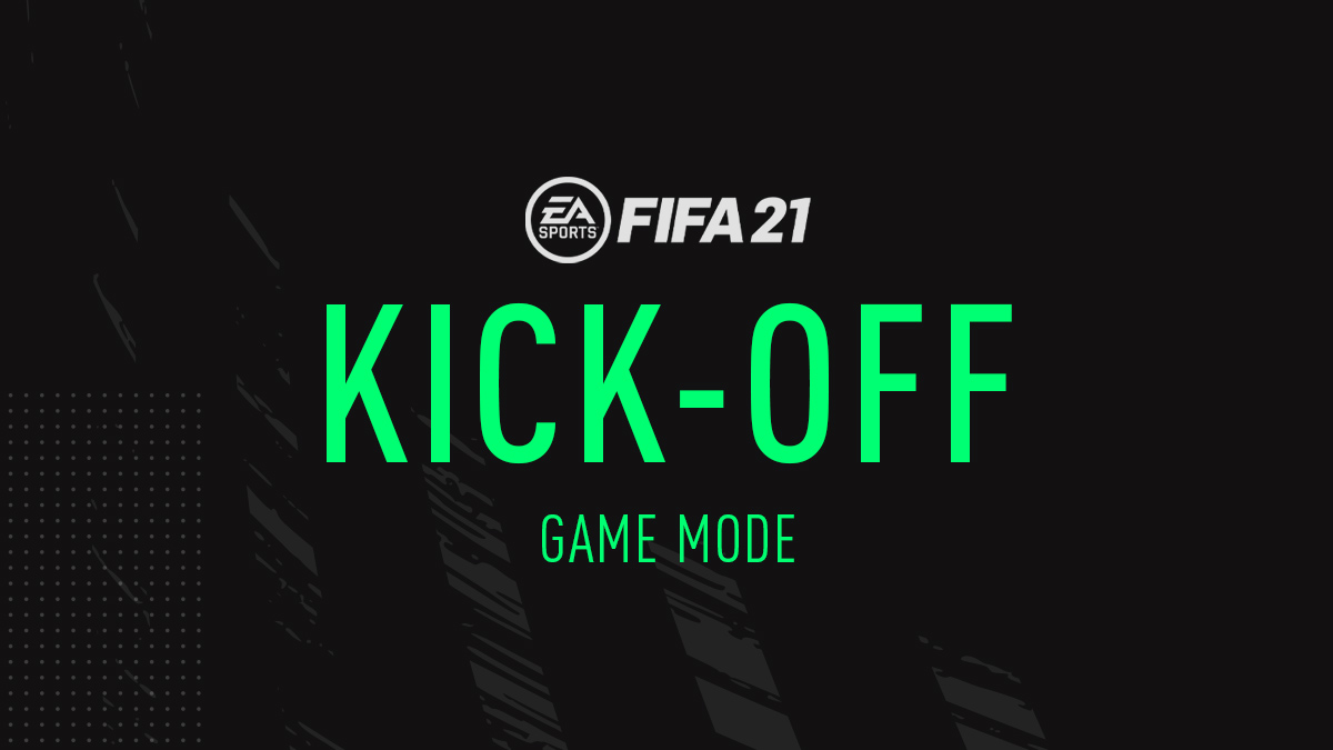 FIFA 21 Kick Off Mode