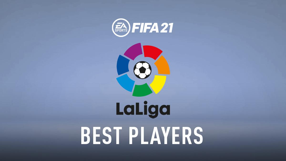 FIFA 21 La Liga Best Players