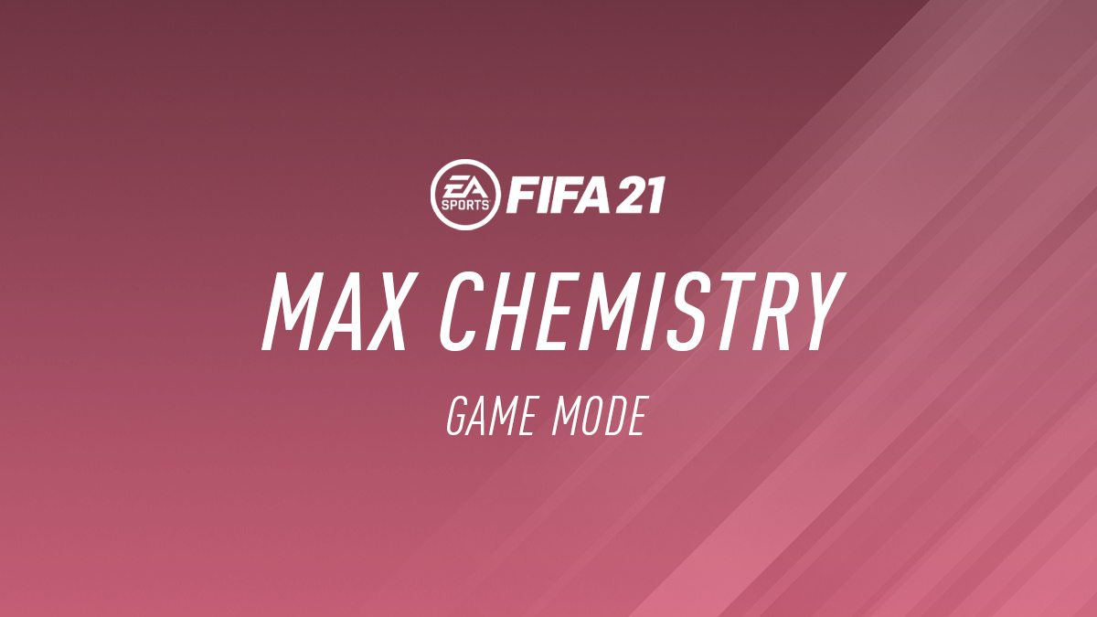 FIFA 21 Max Chemistry Mode