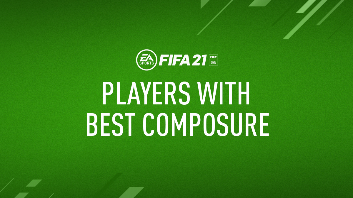 FIFA 21 Players with Best Composure