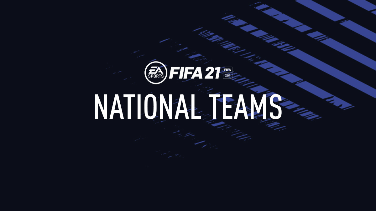 FIFA 21 National Teams – Men's and Women's National Teams