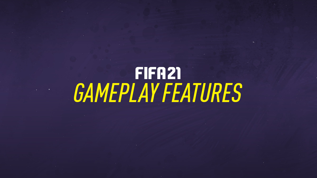 FIFA 21 New Gameplay Features