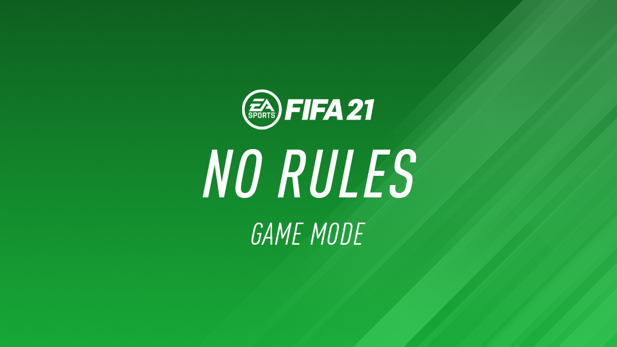 FIFA 21 No Rules Mode