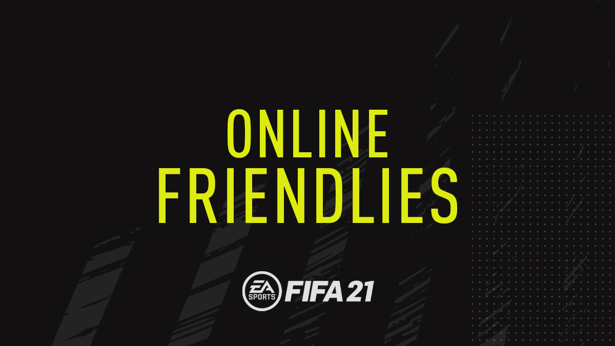 FIFA 21 Online Friendlies