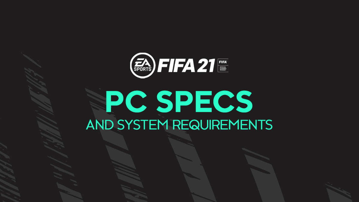 FIFA 21 PC Specs & System Requirements
