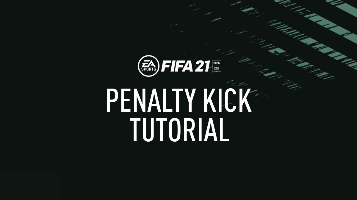 How to Score from Penalties in FIFA 21